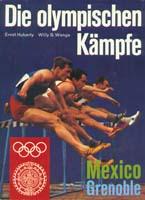 Die olympischen Kämpfe Mexico Grenoble 1968
